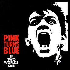 If Two Worlds Kiss by Pink Turns Blue
