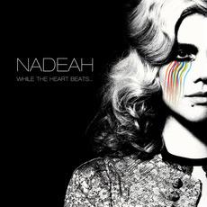 While The Heart Beats mp3 Album by Nadéah
