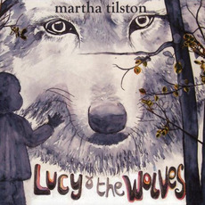 Lucy & the Wolves mp3 Album by Martha Tilston