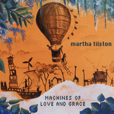 Machines of Love and Grace mp3 Album by Martha Tilston