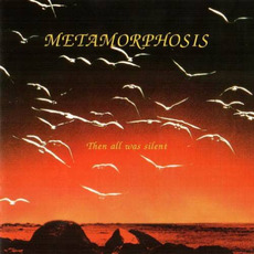 Then All Was Silent mp3 Album by Metamorphosis