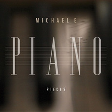 Piano Pieces mp3 Album by Michael E