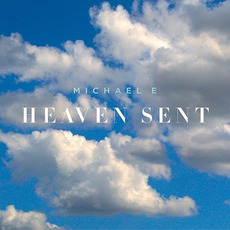 Heaven Sent mp3 Album by Michael E