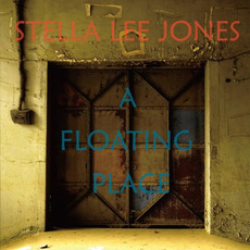 A Floating Place mp3 Album by Stella Lee Jones
