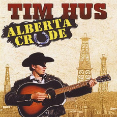 Alberta Crude mp3 Album by Tim Hus