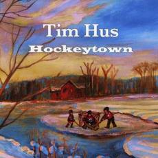 Hockeytown mp3 Album by Tim Hus