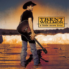 A Little More Livin' mp3 Album by Trent Willmon