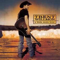 A Little More Livin' mp3 Album by Trent Willmon