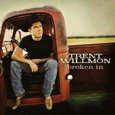 Broken In mp3 Album by Trent Willmon