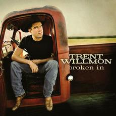 Broken In mp3 Album by Trent Willmon