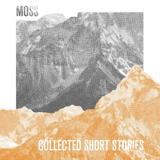 Collected Short Stories mp3 Artist Compilation by Moss (NLD)