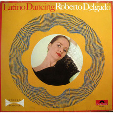 Latin Dancing (Re-Issue) by Roberto Delgado