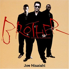 Brother (Music From The Motion Picture) mp3 Soundtrack by Joe Hisaishi (久石譲)