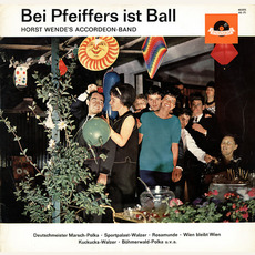 Bei Pfeiffers ist Ball mp3 Album by Horst Wende's Accordeon-Band