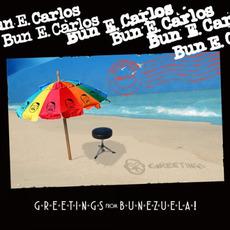 Greetings from Bunezuela! mp3 Album by Bun E. Carlos