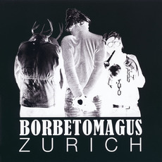 Zurich (Remastered) mp3 Album by Borbetomagus