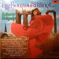 Die Bouzouki Klingt, Vol.2 mp3 Album by Roberto Delgado