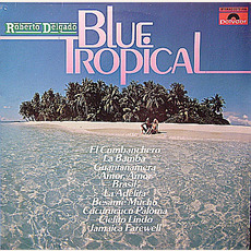 Blue Tropical mp3 Album by Roberto Delgado