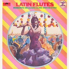 Latin Flutes mp3 Album by Roberto Delgado and His Orchestra