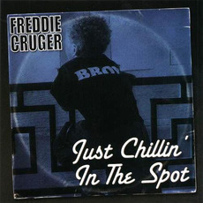 Just Chillin' In The Spot mp3 Album by Freddie Cruger