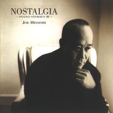 Piano Stories III: Nostalgia mp3 Album by Joe Hisaishi (久石譲)