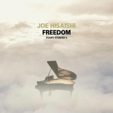Piano Stories 4: Freedom mp3 Album by Joe Hisaishi (久石譲)