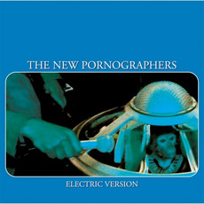 Electric Version mp3 Album by The New Pornographers