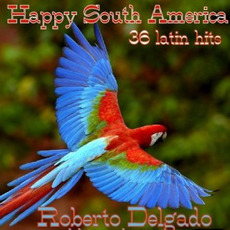 Happy South America mp3 Artist Compilation by Roberto Delgado