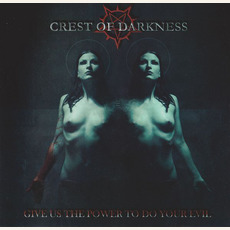 Give Us the Power to Do Your Evil mp3 Album by Crest of Darkness