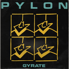 Gyrate Plus (Re-Issue) mp3 Album by Pylon
