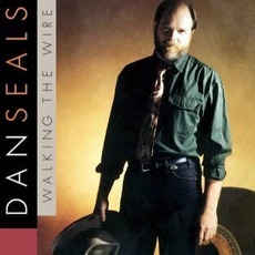 Walking the Wire mp3 Album by Dan Seals