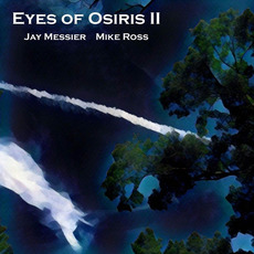 Eyes of Osiris II mp3 Album by Jay Messier & Mike Ross