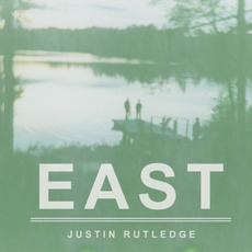 East mp3 Album by Justin Rutledge
