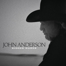 Bigger Hands mp3 Album by John Anderson