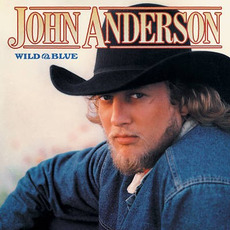 Wild & Blue (Remastered) by John Anderson