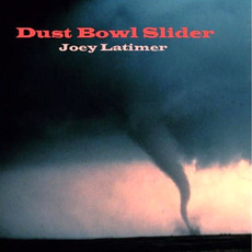 Dust Bowl Slider mp3 Album by Joey Latimer