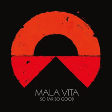So Far So Good mp3 Album by Mala Vita