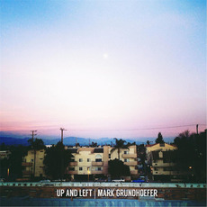 Up and Left mp3 Album by Mark Grundhoefer