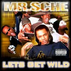 Lets Get Wild mp3 Album by Mr. Sche