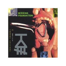 Ignore the White Culture mp3 Album by Missing Foundation