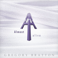 Almost Alive mp3 Album by Gregory Bratton