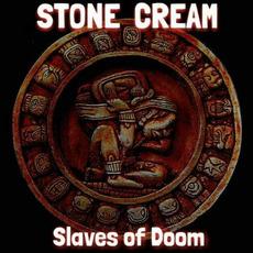 Slaves of Doom mp3 Album by Stone Cream