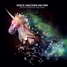 Gallop Through the Stars mp3 Album by Space Unicorn on Fire