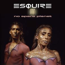 No Spare Planet mp3 Album by Esquire