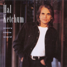 Every Little Word mp3 Album by Hal Ketchum