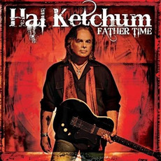 Father Time mp3 Album by Hal Ketchum