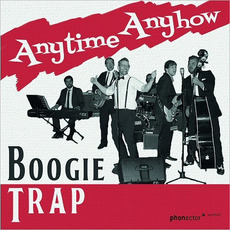 Anytime Anyhow mp3 Album by Boogie Trap