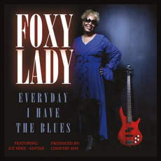 Everyday I Have the Blues mp3 Album by Foxy Lady