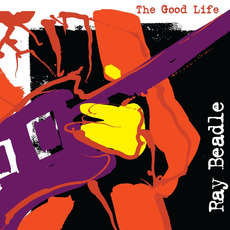 The Good Life mp3 Album by Ray Beadle