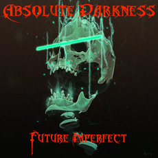 Future Imperfect mp3 Album by Absolute Darkness